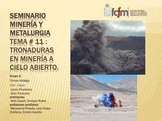 Seminario minería y metalurgia  tema # 11 : Tronaduras en Minería a Cielo Abierto.