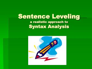 Sentence Leveling a realistic approach to Syntax Analysis