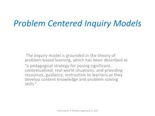 Problem Centered Inquiry Models
