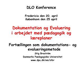 Fort�llingen som dokumentations- og evalueringsmetode Stig Brostr�m