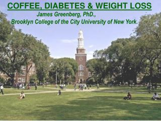 COFFEE, DIABETES & WEIGHT LOSS