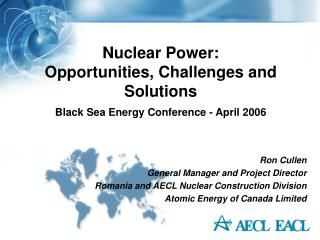 Nuclear Power:  Opportunities, Challenges and Solutions  Black Sea Energy Conference - April 2006