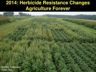 2014: Herbicide Resistance Changes Agriculture Forever
