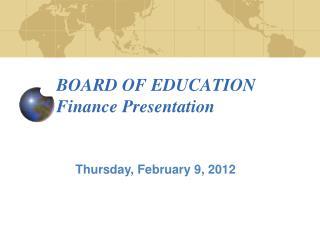 BOARD OF EDUCATION  Finance  Presentation