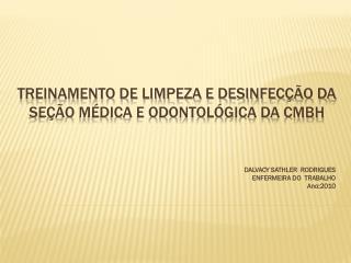 TREINAMENTO DE LIMPEZA E DESINFECÇÃO DA        SEÇÃO MÉDICA E ODONTOLÓGICA DA CMBH