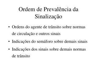 Ordem de Prevalência da Sinalização