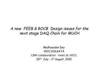 A new  FEEB & ROCB  Design issues for the next stage DAQ Chain for MUCH