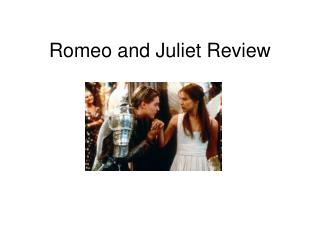 Romeo and Juliet Review