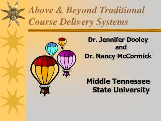 Above & Beyond Traditional Course Delivery Systems