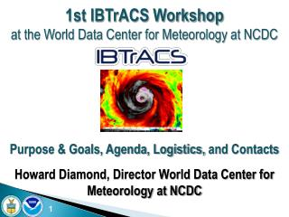 1st IBTrACS Workshop  at the World Data Center for Meteorology at NCDC