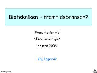 Presentation vid ��A:s l�rardagar�   h�sten 2006 Kaj Fagervik