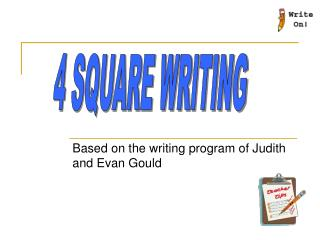 Based on the writing program of Judith and Evan Gould