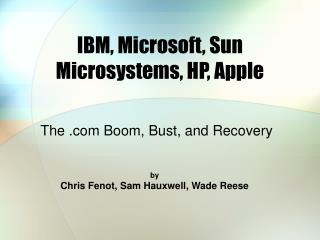 IBM, Microsoft, Sun Microsystems, HP, Apple