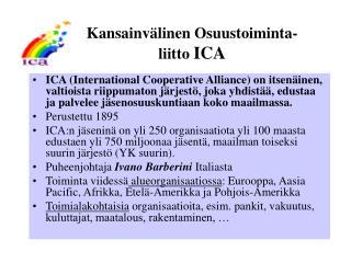 Kansainvälinen Osuustoiminta-              liitto  ICA