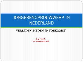 JONGERENOPBOUWWERK IN NEDERLAND