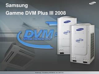 Samsung Gamme DVM Plus III 2008