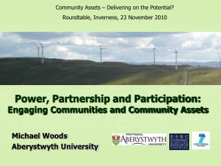 Power, Partnership and Participation: Engaging Communities and Community Assets