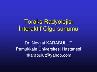 Toraks  Radyolojisi  İnteraktif  Olgu sunumu