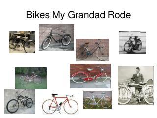 Bikes My Grandad Rode