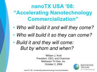 nanoTX USA �08: �Accelerating Nanotechnology Commercialization�