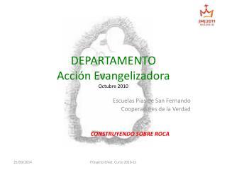 DEPARTAMENTO Acción Evangelizadora  Octubre 2010