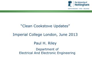 """Clean Cookstove Updates"" Imperial College London, June 2013 Paul H. Riley"