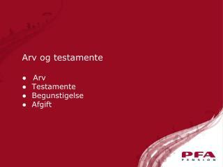 ● Arv ●  Testamente ●  Begunstigelse  ●  Afgift
