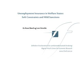 Unemployment Insurance in Welfare States: Soft Constraints and Mild Sanctions