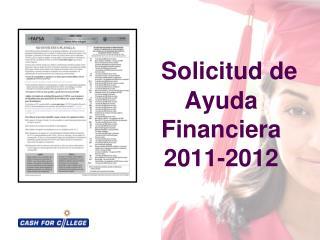 Solicitud de Ayuda Financiera  2011-2012