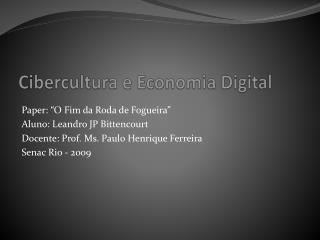Cibercultura  e Economia Digital