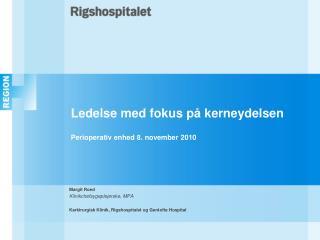 Ledelse med fokus på kerneydelsen Perioperativ enhed 8. november 2010