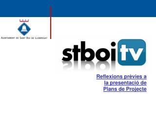 Reflexions prèvies a la presentació de Plans de Projecte