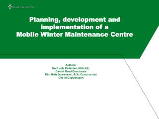 Planning, development and implementation of a  Mobile Winter Maintenance Centre