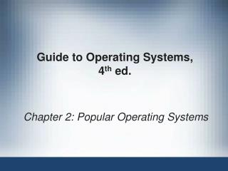 Guide to Operating Systems,  4 th  ed.