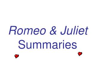 Romeo & Juliet Summaries