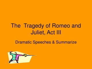 The   Tragedy of Romeo and Juliet, Act III