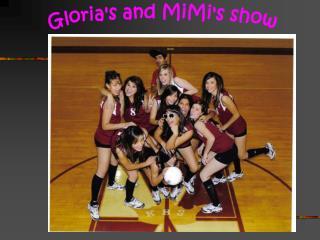 Gloria's and MiMi's show