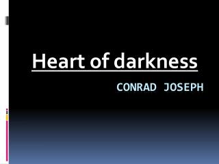 restraint in joseph conrads heart of darkness Joseph conrad's 1899 novella about venturing into the moral depths of colonial africa is among the most frequently analyzed literary works in college curricula 1 english was the author's.