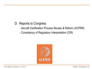 D.  Reports to Congress        - Aircraft Certification Process Review & Reform (ACPRR)