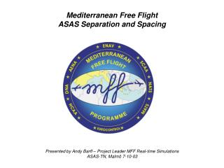 Mediterranean Free Flight ASAS Separation and Spacing