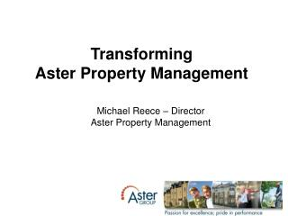 Transforming  Aster Property Management
