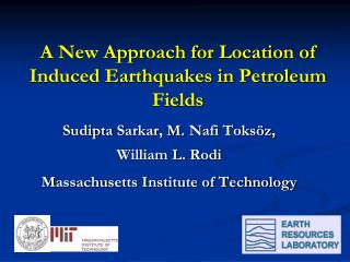 A New Approach for Location of Induced Earthquakes in Petroleum Fields