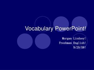 Vocabulary PowerPoint!