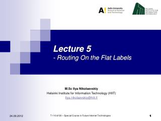 Lecture 5 - Routing On the Flat Labels