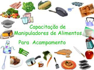 Capacitação de Manipuladores de Alimentos    Para  Acampamento