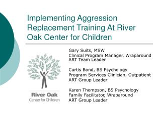 Implementing Aggression Replacement Training At River Oak Center for Children