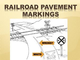 Railroad PAVEMENT MARKINGS