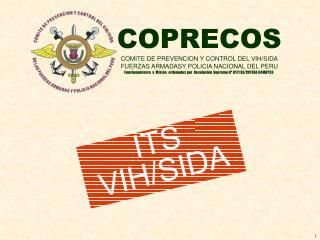 COPRECOS COMITE DE PREVENCION Y CONTROL DEL VIH/SIDA FUERZAS ARMADASY POLICIA NACIONAL DEL PERU