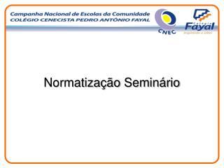 Normatização Seminário