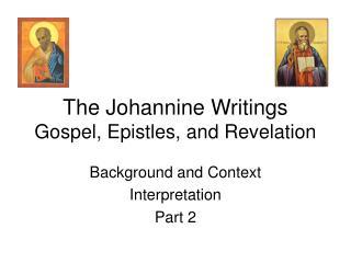 The Johannine Writings Gospel, Epistles, and Revelation